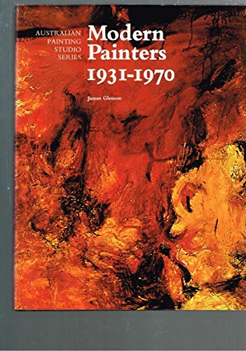 9780701801748: Modern painters 1931-1970 (Australian painting studio series)
