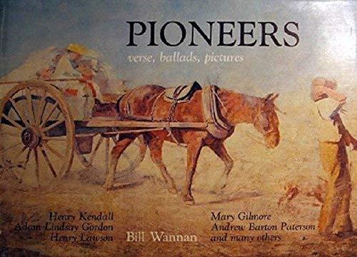Pioneers : Verse, Ballads, Pictures: Wannan, Bill