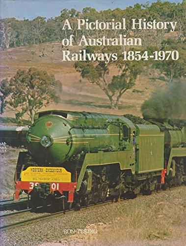 9780701802448: A Pictorial History of Australian Railways 1854 - 1970
