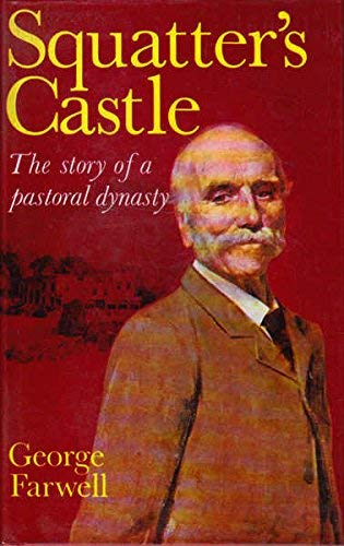 9780701802554: Squatter's castle,: The story of a pastoral dynasty; life and times of Edward David Stewart Ogilvie, 1814-96