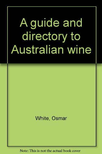 A guide and directory to Australian wine (0701802669) by White, Osmar