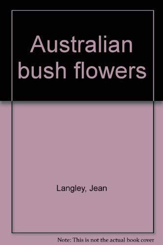 Australian bush flowers: Langley, Jean