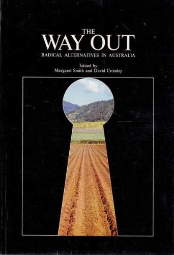 9780701803896: The Way out: Radical alternatives in Australia