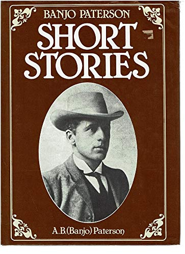 Banjo Paterson Short Stories: Paterson, A.B. (Banjo)