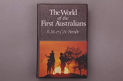 THE WORLD OF THE FIRST AUSTRALIANS (2nd Edition)1981: Berndt, Ronald M; & Berndt, Catherine H