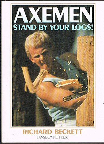 9780701815165: Axemen. Stand By Your Logs