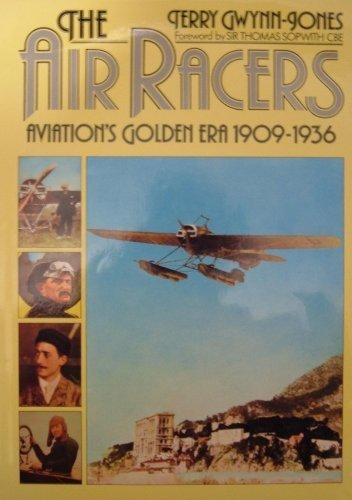 9780701815196: THE AIR RACERS - AVIATION'S GOLDEN ERA 1909 - 1936