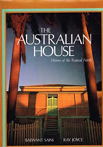 The Australian House. Homes of the Tropical North