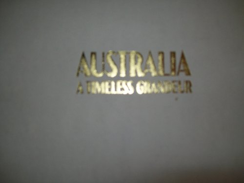 9780701816001: Australia: A Timeless Grandeur