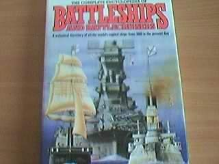THE COMPLETE ENCYCLOPEDIA OF BATTLESHIPS AND BATTLECRUISERS: A TECHNICAL DIRECTORY OF ALL THE WORLD'S CAPITAL SHIPS FROM 1860 TO THE PRESENT DAY (9780701817039) by Tony Gibbons