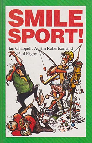 Smile Sport!: Chappell, Ian; Robertson, Austin, and Rigby, Paul.