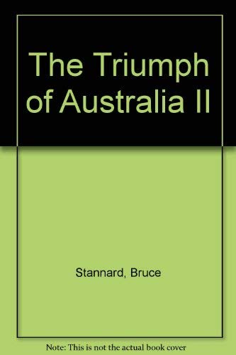 "The Triumph of ""Australia II"" (9780701818005) by Bruce Stannard"
