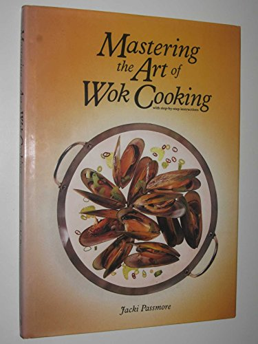 9780701818913: Mastering the Art of Wok Cooking: With Step-By-step Instructions
