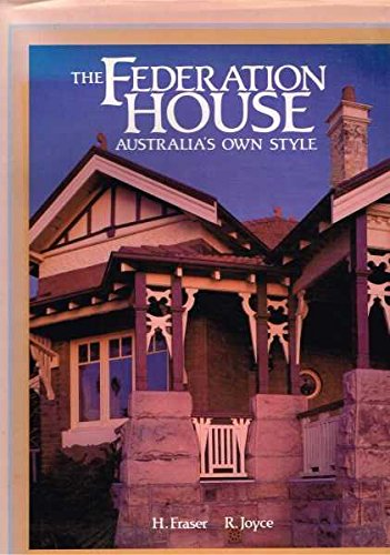 The Federation House. Australia's Own Style.