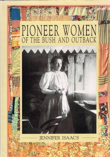 Pioneer Women of the Bush and Outback: Isaacs, Jennifer