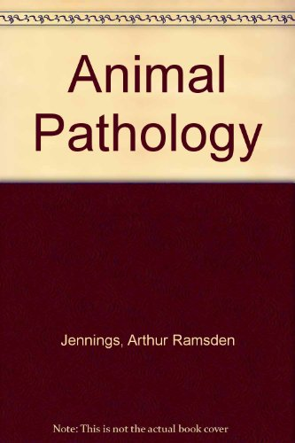 Animal Pathology: A Concise Guide to Systematic Veterinary Pathology for Students and Practitioners