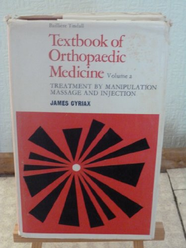 Textbook of Orthopaedic Medicine: Treatment by Manipulation: James H. Cyriax