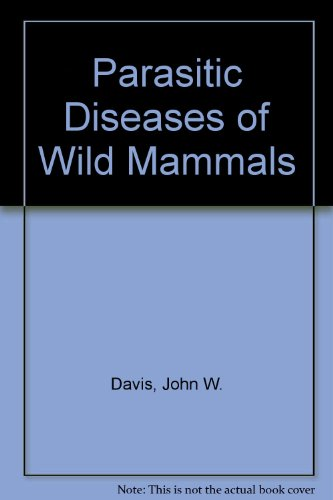 Parasitic Diseases Of Wild Animals: Davis, John W
