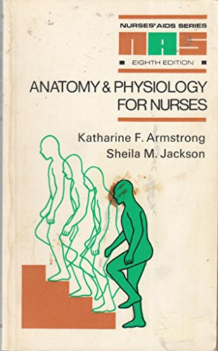 Anatomy and Physiology (Nurses' Aids): Armstrong, Katharine F.