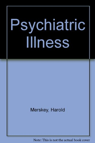 Psychiatric illness: Diagnosis, management and treatment for general practitioners and students: ...