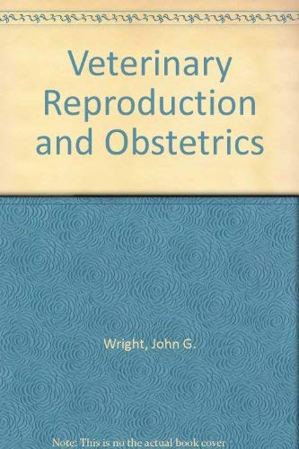 Veterinary reproduction and obstetrics: Formerly Wright's veterinary obstetrics (9780702005343) by Arthur, Geoffrey H