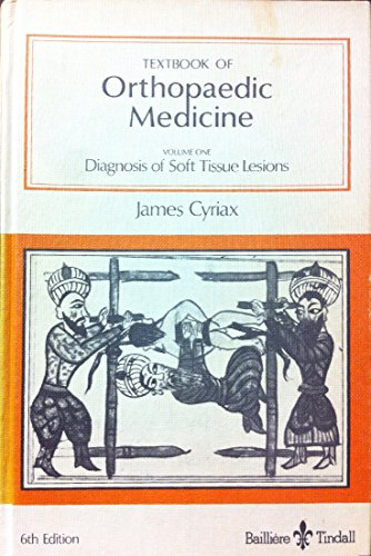 Textbook of Orthopaedic Medicine: Diagnosis of Soft: Cyriax, James H.