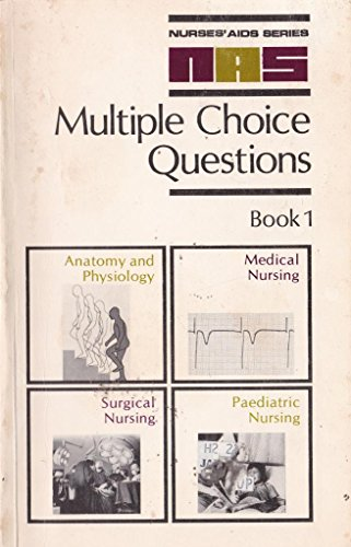 9780702006470: Multiple Choice Questions: Anatomy and Physiology, Medical, Surgical and Paediatric Nursing Bk. 1 (Nurses' Aids)
