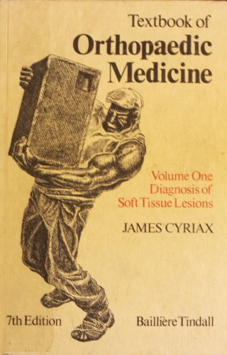 Textbook of Orthopaedic Medicine: Diagnosis of Soft: James H. Cyriax