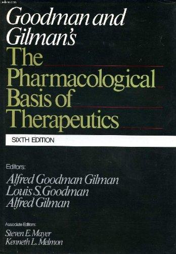 Goodman and Gilman's the Pharmacological Basis of: Louis S. Goodman,