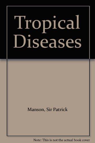 Manson's Tropical Diseases: Manson-Bahr, P. E.