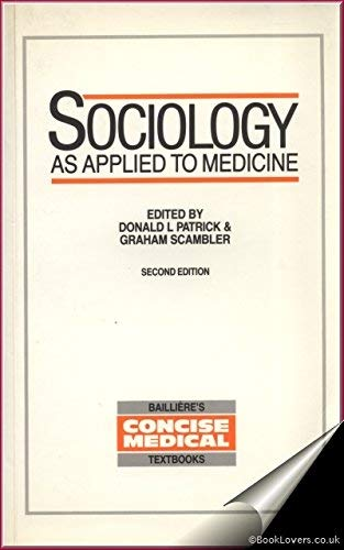 Sociology as Applied to Medicine (Concise medical: Donald L. Patrick,