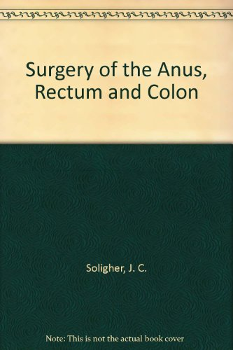 9780702009709: Surgery of the Anus, Rectum and Colon