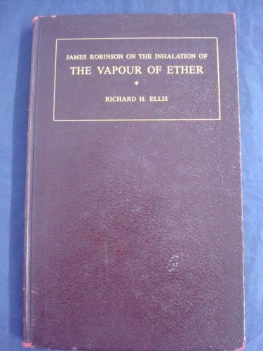 A Treatise on the Inhaltation of the Vapour of Ether for the Prevention of Pain in Surgical Opera...
