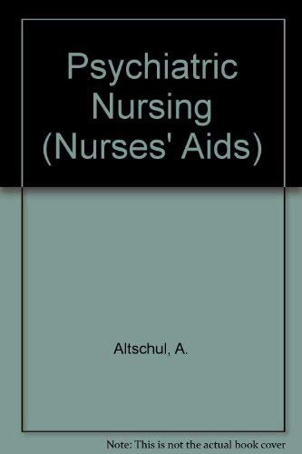 Psychiatric Nursing (Nurses Aids): Altschul, A. and