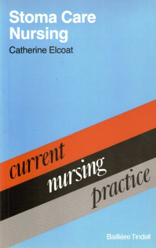 9780702011337: Stoma Care Nursing (Current Nursing Practice)