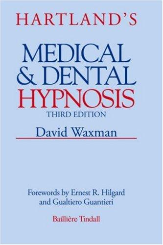 9780702013232: Hartland's Medical and Dental Hypnosis