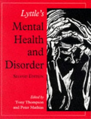 Lyttle's Mental Health and Disorder: Thompson, Tony & Mathias, Peter (Eds)