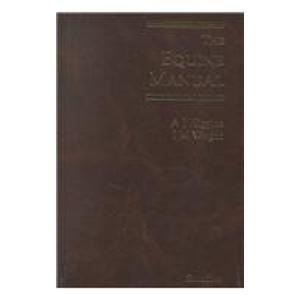 Equine Manual: Higgins BVetMed MSc PhD MRCVS, Andrew James, Wright MA VetMB DEO DipECVS MRCVS, Ian