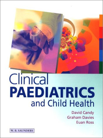 Clinical Paediatrics and Child Health, 1e: Candy MB BS MSc MD FRCPCH, David, Davies MA FRCP FRCPCH,...