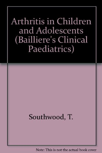 9780702017520: Arthritis in Children and Adolescents (Bailliere's Clinical Paediatrics)