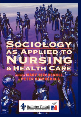 9780702019326: Sociology as Applied to Nursing and Health Care, 1e