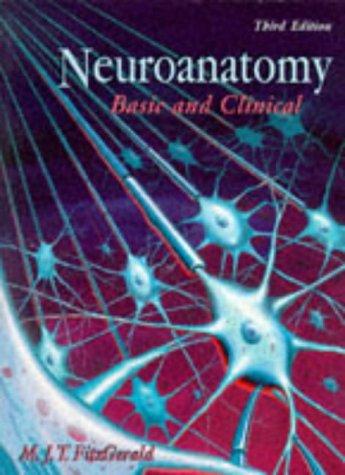 Neuroanatomy: Basic and Clinical: FitzGerald MD PhD