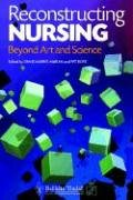 Reconstructing Nursing: Beyond Art and Science: Marks-Maran, Diane (Ed.); Rose, Pat (Ed.)