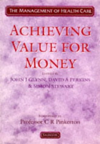 Achieving Value for Money (Management of Health: Glynn, John J.