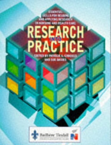Research Into Practice: Essential Skills for Reading and Applying Research in Nursing and Health Care (9780702020681) by Patrick A. Crookes; Sue Davies