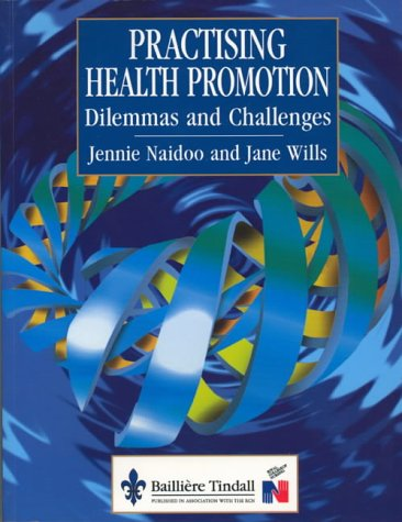 Practicing Health Promotion: Dilemmas and Challenges, 1e (Public Health and Health Promotion): ...