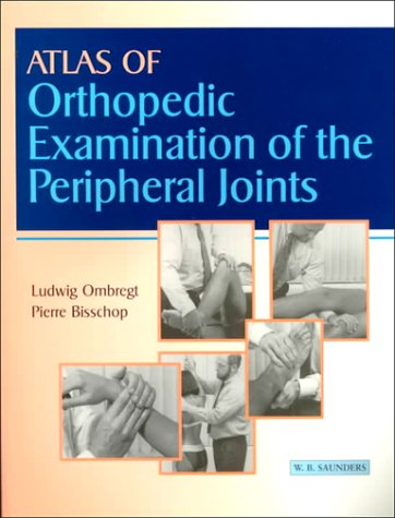 Atlas of Ortho Exam of Peripheral Joints: Ludwig Ombregt MD