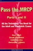 Pass the Mrcp: Parts I and II: Elliott, Mark, Richardson,