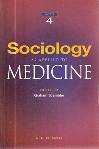 Sociology as Applied to Medicine: Scambler BSc PhD,