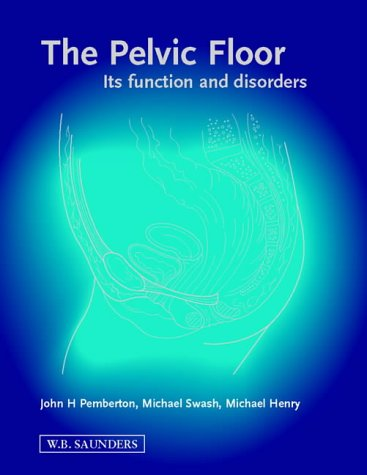 The Pelvic Floor: Its Functions and Disorders,: Michael Henry
